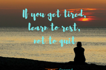Quote If you get tired, learn to rest, not to quit